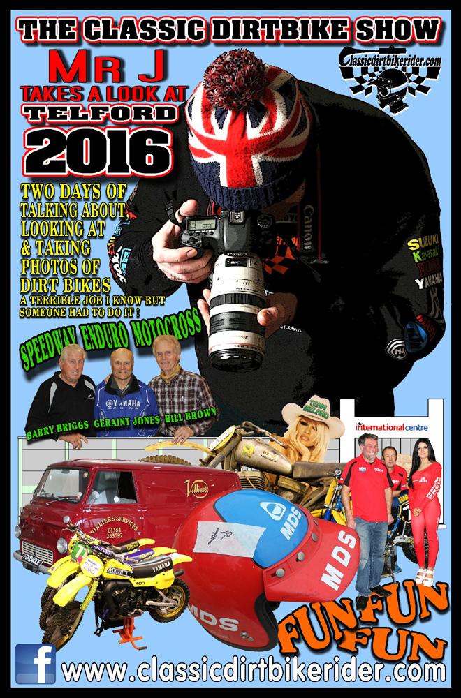 2016 TELFORD CLASSIC DIRTBIKE SHOW REVIEW & PHOTOS www.classicdirtbikerider.com 1000