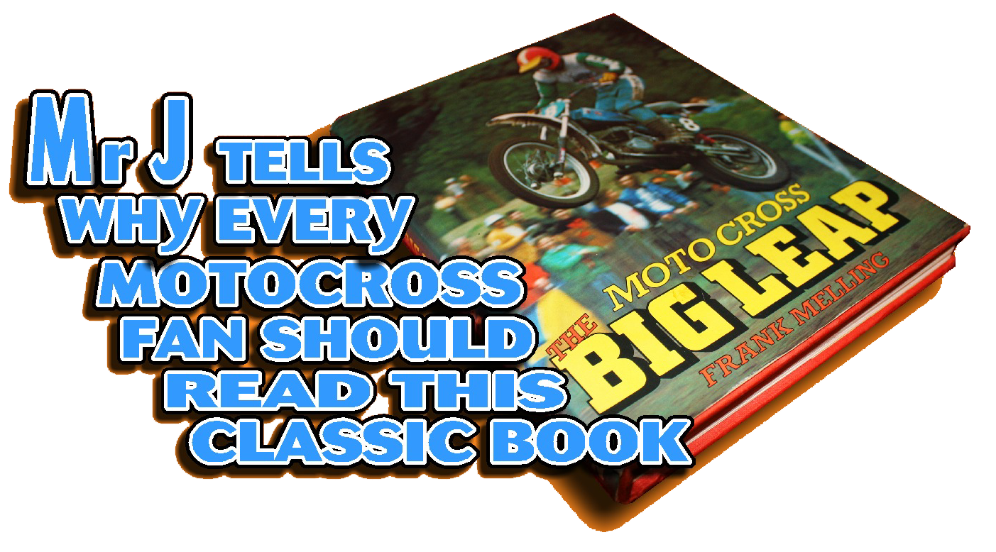 classic-book-motocross-the-big-leap-by-frank-melling-classicdirtbikerider-com