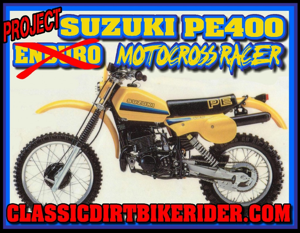 SUZUKI 1980 PE400T ENDURO SUZUKI 1981 PE400X ENDURO www.classicdirtbikerider.com